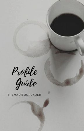Profile Guide ⇻ Maddy by TheMadisonReader