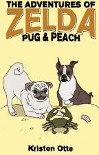 The Adventures of Zelda: Pug and Peach by KristenOtte