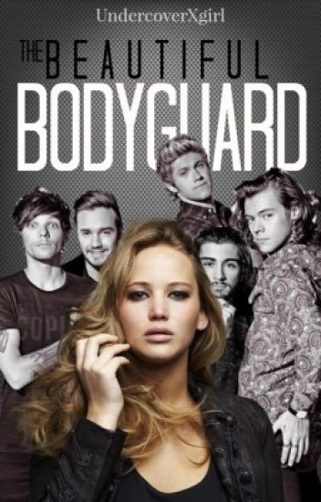 The beautiful Bodyguard (1D/Harry Styles Fan-Fiction)