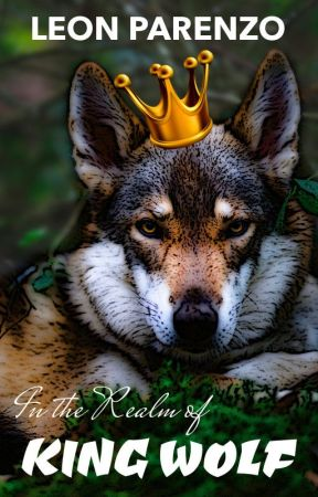 In the Realm of King Wolf by leonparenzo