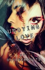 Undying Love by blueberry775