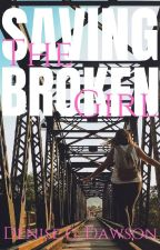 Saving The Broken Girl [ON HOLD] by anonymously_maya
