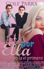 EDITANDO. Locos por Ella= Yo la vi primero. by ColeParra
