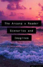The Arcana (Scenarios and Imagines) by Tea_Nizzle