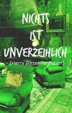 Nichts ist unverzeihlich (Harry Potter Fanfiction - Bellatrix) by LeannaPetrova