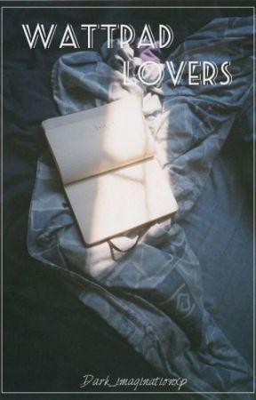 Wattpad lovers{PT} by Dark_imaginationxp