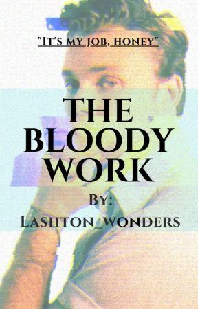 The Bloody Work/Lashton by lashton_wonders