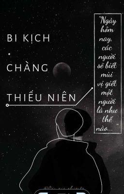 Đọc truyện [Vkook] Bi Kịch Chàng Thiếu Niên