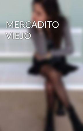 MERCADITO VIEJO by Jennvvrs
