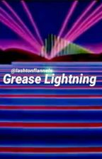 Grease Lightning by lashtonflannels