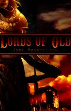 Lords Of Old by JoelVermillion