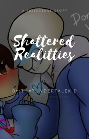 Shattered Realities by ThatUndertaleKID22