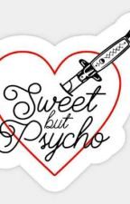 Sweet but Psycho  by WestAllenlover331