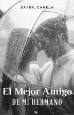 《El Mejor Amigo De Mi Hermano》Alonso Villalpando & _____ by Sayra_Canela