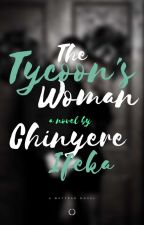 The Tycoon's Woman  by iHeartChinyl