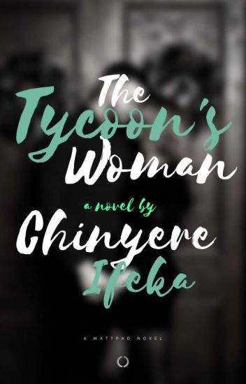 The Tycoon's Woman [#Wattys2016]