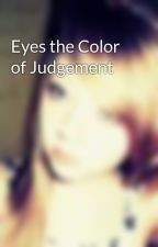 Eyes the Color of Judgement by blackhearted18