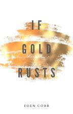 If Gold Rusts by miss_echo_