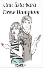 Una lista para Drew Hamptom. [Editando] by sscvrlet