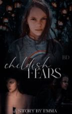 Childish Fears by moose_24