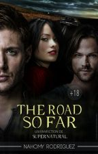 THE ROAD SO FAR | SUPERNATURAL [Editando] by TheRoadSoFar_spn