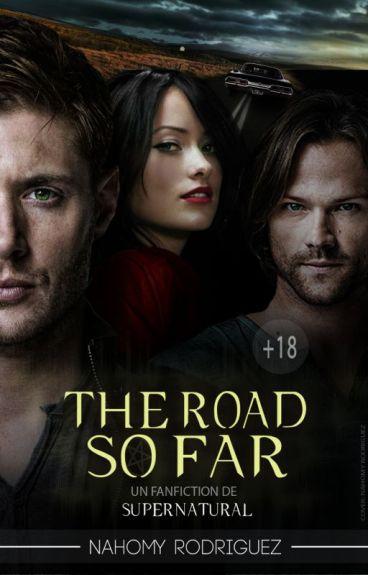 THE ROAD SO FAR | SUPERNATURAL [Editando]