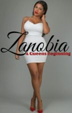 A Queens Beginning [Zanobia Book 3] by MakeupxJunkie