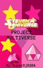 Steven Universe: Project Multiverse by Superdj8204