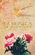 La Muñeca de Porcelana by MMDreamer