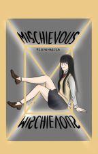 Mischievous [Haikyuu x Reader] [✔] by Hellivenaejza