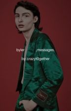 byler   ,messages. by crazyt0gether