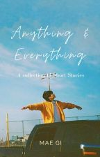 Anything & Everything   ||  SHORT STORY COLLECTION by nutmeggu