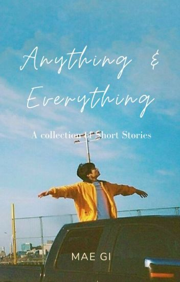 Anything & Everything   ||  SHORT STORY COLLECTION