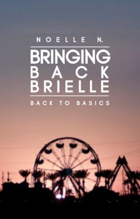2.7 | Bringing Back Brielle by audreyed