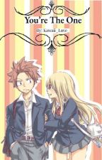 You're The One (Nalu Fanfiction) by Kawaii_Love_