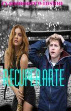 RECUPERARTE -Niall Horan- 2da temporadaTerminada (Editando) by Susan_Jer22