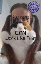 Hypnosis CAN Work Like That? by blackjadepuppy