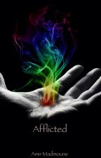Afflicted (Book 1 in progress; NaNoWriMo 2015) by Amir_Agha