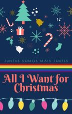 all i want for christmas | ✓ by welcometobadIands