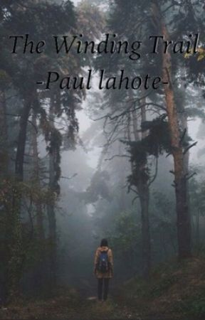 The Winding Trail. (A Paul Lahote love story) by Dawn9779