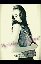 My Stalker Is A Vampire? by Beliebinurself