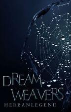 DreamWeavers by HerbanLegend