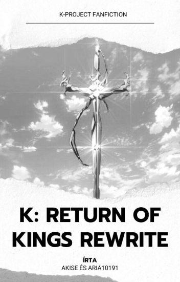 K: Return of Kings - REWRITE