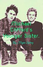 Michael Cliffords Younger Sister [[m.c & l.h]] by make_me_wanted