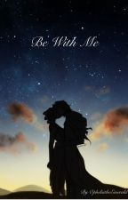 Be With Me - Reylo (TRoS alternate ending) by OpheliatheEmerald