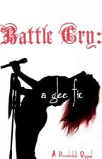 Battle Cry: a glee fic (S3) MAJOR EDITING by DecemberBelle