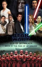 Star Wars: Son of Skywalker | Book III: The Rise of Skywalker by tommy420