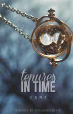 Tenures in Time by EsmeraldaSnarkle
