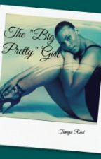 "The ""Big Pretty Girl"" (Urban) by MimiShavon"