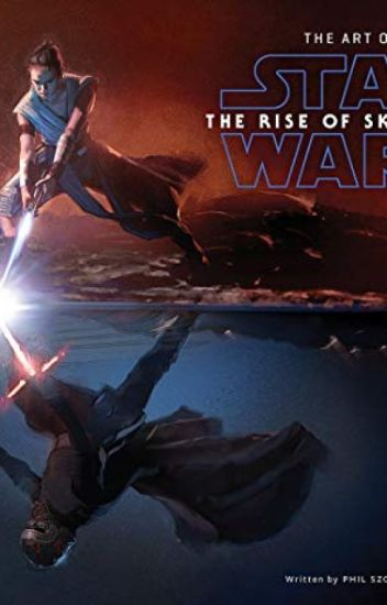 Download Free Pdf The Art Of Star Wars The Rise Of Skywalker By Unknown Read Wattpad